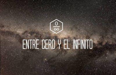 «Entre cero y el infinito»